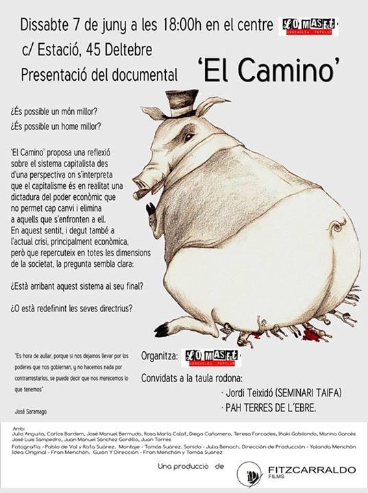 Dissabte #7J 18h projecció @DocuElCamino a @CSALoMaset #Deltebre + taula rodona amb Jordi Teixidó @seminari_taifa i @PAHEbre