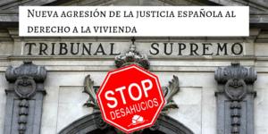 Nueva agresión de la justicia española al derecho a la vivienda